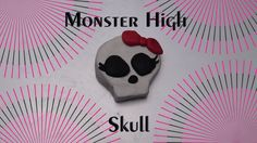 How to make a Monster High Skull with Clay!!