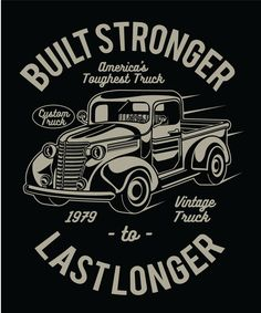 Shop America's Toughest Truck Built Stronger To Last Longer american truck t-shirts designed by ceciljamesrhodes as well as other american truck merchandise at TeePublic. T Shirt Design Vector, Design Logo, Shirt Designs, Graphic Design, Auto Poster, Awesome America, Truck Stickers, Vw T1, Volkswagen Golf