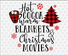 Hot cocoa warm blankets, Christmas SVG, Holiday SVG, Christmas Shirt SVG, Hot Cocoa Svg, Svg Files f Plaid Christmas, Christmas Svg, Christmas Projects, Christmas Shirts, Holiday Crafts, Christmas Time, Outdoor Christmas, Christmas Ideas, Christmas Decorations
