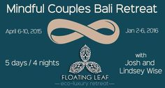We are so happy to announce The #Mindful #Couples #Retreat at Bali Floating Leaf Eco-Luxury Retreat.  http://balifloatingleaf.com/mindful-couples-retreat/ Its been a long time in the making as we wanted the best instructors, best program and best setting. We are now open for enrollment.  #Valentines Special ~ Sign up before February 14th and receive $250 off!  The Mindful Couples Retreat at Floating Leaf is a 5-Day/4-night couples retreat that is designed to help you and your partner learn…