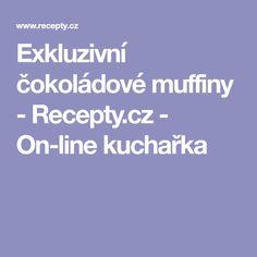 Exkluzivní čokoládové muffiny - Recepty.cz - On-line kuchařka