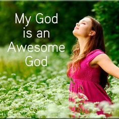 My God is AWESOME