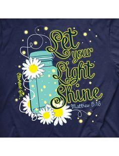 Cherished Girl Let Your Light Shine Mason Jar Lightning Bug Girlie Christian Bright T Shirt