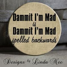EXCLUSIVE to my Shop Dammit I\'m Mad Is by DesignsbyLindaNeeToo
