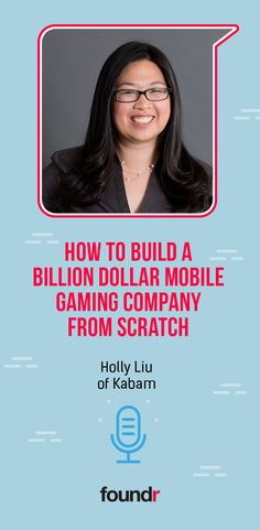 How to build a billion-dollar company making mobile games, with Holly Liu of Kabam. Make A Mobile, Mobile Game, Business Coaching, Business Entrepreneur, Promote Your Business, Starting A Business, Business Ideas, Creative Business, Foundr Magazine