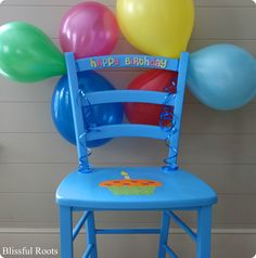 B-Day Chair: Sit on it every meal on your #birthday AND while you open presents!