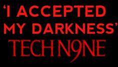 :)... techn9ne knows what's up. Tech N9ne Quotes, Rap Quotes, Lyric Quotes, Best Quotes, Life Quotes, Awesome Quotes, What Makes Me Me, Strange Music, Music Memes