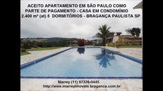 Aceito Apartamento São Paulo x Casa Condomínio Bragança Paulista