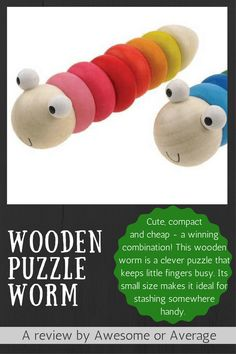 Wooden Puzzle Worm - cute compact and cheap. This toy is a clever puzzle that keeps little fingers busy, and because it's so small it can live at the bottom of your bag for boredom emergencies. Awesome Toys, Cool Toys, Wooden Puzzles, Worms, Kids And Parenting, Kiwi, Fingers, Kids Toys, Compact