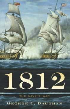 1812: The Navy's War by George C. Daughan, http://www.amazon.com/dp/B005GPSJ4S/ref=cm_sw_r_pi_dp_utkQtb1W9W1A0