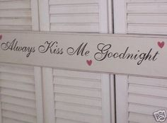 ALWAYS KISS ME GOODNIGHT w/hearts primitive wood sign #Always #RusticPrimitive