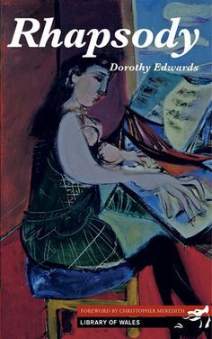 I can't think of a more wonderful collection of stories than Rhapsody by Dorothy Edwards. It's a card-carrying masterpiece Funny, creepy, and strangely beautiful. Cymru, Second Story, Short Stories, Creepy, Musicals, Two By Two, Funny, Books, Rhodes