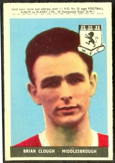 Brian Clough (Middlesbrough FC, 213 apps, 197 goals) in Football Icon, Football Fans, Football Players, Brian Clough, Middlesbrough Fc, Captain James Cook, Laws Of The Game, Association Football, Football Stickers