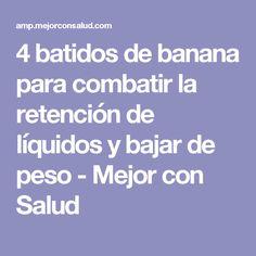 4 batidos de banana para combatir la retención de líquidos y bajar de peso - Mejor con Salud