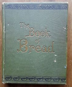 Title: The Book of Bread Author: Owen Simmons Published: 1903 Publisher: Maclaren & Sons First edition/first impression; Martin Parr, Printing Ink, Badger, Book Review, Art Forms, Photo Book, The Book, Highlights, Bread