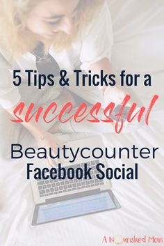 Looking to take your Beautycounter biz in another direction? Check out my 5 tips and tricks for a successful Beautycounter Facebook social!