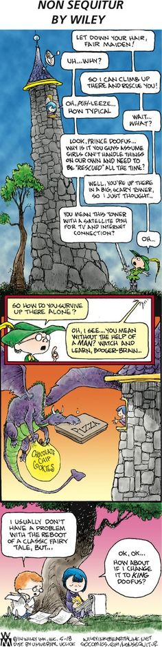 Well played!  A grand re-write of Rapunzel.  Non Sequitur Comic Strip, May 18 http://www.gocomics.com/nonsequitur/2014/05/18 #yesallwomen