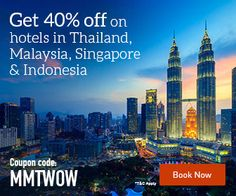 Get 40% off on hotels in Thailand, Malaysia, Singapore & Indonesia At Makemytrip.