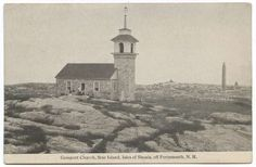 Star Island Chapel, UU. I have had the distinct and historic honor of preaching in this chapel.