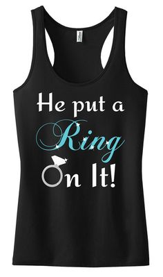 He Put A Ring On It Black Tank, Bride Tank Top,Bachelorette Party, Bridesmaid Tank, Bride Shirt,Wedding Shower,Bridal Party, Wedding Gift