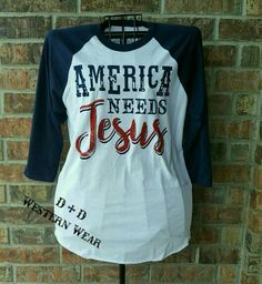 *NEW ARRIVAL*  America Needs Jesus  Order At www.danddwesternwear.com