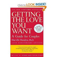 Getting the Love You Want: A Guide for Couples, 20th Anniversary Edition.  pinned by www.yourhealingquest.com