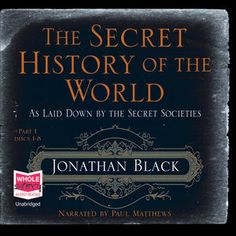 The Secret History of the World (Unabridged) by Jonathan Black
