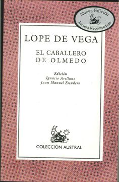 El Caballero de Olmedo. Felix Lope de Vega y Carpio