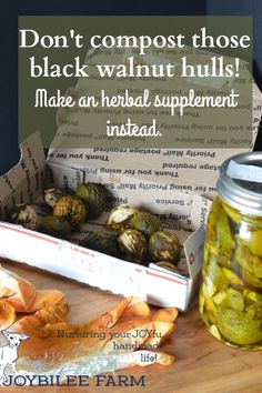 Don't compost those black walnut hulls! Make an herbal supplement instead.