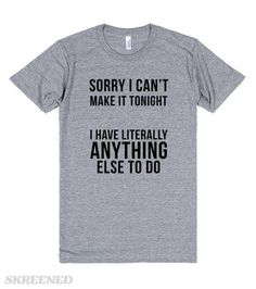 Sorry I can't make it | Show everyone your sarcastic side with this funny shirt! #Skreened