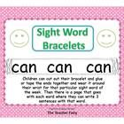 Children can cut out their bracelet and glue or tape the ends together and wear it around their wrist for that particular sight word of the week. T...