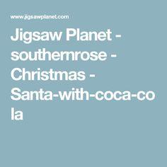 Jigsaw Planet - southernrose - Christmas - Santa-with-coca-cola
