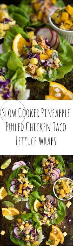 Slow Cooker Pineapple Pulled Chicken Taco Lettuce Wraps #slowcooker #easydinner #sponsored #splendasweeties #sweetswaps