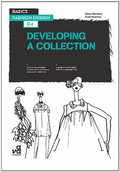Basics Fashion Design 04: Developing a Collection « LibraryUserGroup.com – The Library of Library User Group