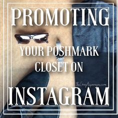Promoting Your Poshmark Closet on Instagram - Poshmark advice and tips