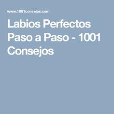 Labios Perfectos Paso a Paso - 1001 Consejos