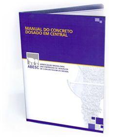 Informações Sobre Concreto Dosado em Central - ABESC www.nowomaquinas.com NOWO MÁQUINAS