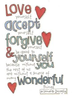 Love, Accept, forgive, wonderful~
