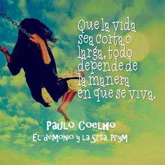 #ReflexionesParaLaVida #ImagenesConFrases Frases Bonitas Para Facebook: Frases Y Reflexiones De Paulho Coelo En Imagenes