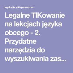 Legalne TIKowanie na lekcjach języka obcego - 2. Przydatne narzędzia do wyszukiwania zasobów w Internecie