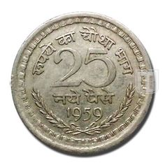 25 NAYE PAISE   Coins of Republic of India - Decimal Coinage   Ruler / Authority:Government Of India   Denomination : 25 Naye Paise   Metal : Nickel   Weight (gm) :2.42   Size (mm) : 19   Shape : Circular   Issued Year : 1959   Minting Technique : Die struck   Mint : Kolkata / Calcutta   Obverse Description : Lion Capital of Ashoka Pillar-National Emblem of India~ Hindi script on left with 'Bharat' and English script on right with 'India'   Old Coins For Sale, Sell Old Coins, Old Coins Value, Rare Coins Worth Money, Valuable Coins, Tapetes Art Deco, Old Coins Price, Image Chart, Coin Auctions