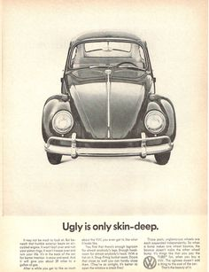 Ugly is only skin deep