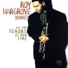 [242-365] Roy Hargrove Quintet - With the Tenors of Our Time (1994)