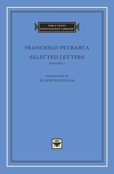 Selected Letters, Volume 1 — Francesco Petrarca | Harvard University Press