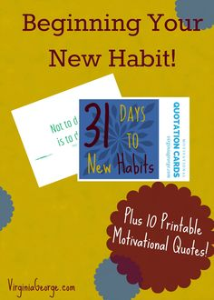 Ten Printable Motivational Quotes | 31 Days to New Habits | Virginia George
