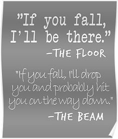 'Funny Gymnastics Quotes Designs If You fall floor beam Quote for Gymnasts' Poster by - Ryana O. Gymnastics Wallpaper, Gymnastics Room, Gymnastics Tricks, Tumbling Gymnastics, Gymnastics Poses, Gymnastics Workout, Olympic Gymnastics, Gymnastics Stretches, Gymnastics Stuff