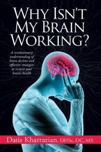 Why Isn't My Brain Working? The revolutionary Brain Book by Datis Kharrazian that explains brain decline and effective strategies to recover brain health. Brain Book, Gut Brain, Brain Health, Mental Health, Women's Health, Health Tips, Health Articles, Health Book, Brain Gym