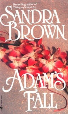 Adam's Fall (Mason Sisters), a book by Sandra Brown Romance Authors, Book Authors, Got Books, Books To Read, Sandra Brown Books, Adams Falls, Fallen Book, Bestselling Author, Book Worms