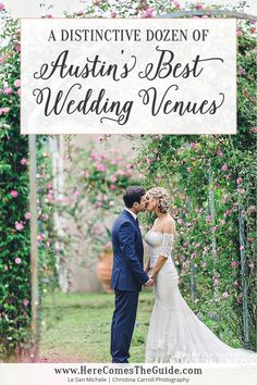 A Distinctive Dozen of the Best Wedding Venues in Austin, Texas…and Why They Stand Out!