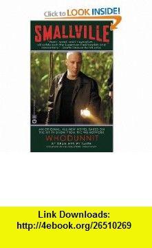 Whodunnit (Smallville, Book 4) (9780446612166) Dean Wesley Smith , ISBN-10: 0446612162  , ISBN-13: 978-0446612166 ,  , tutorials , pdf , ebook , torrent , downloads , rapidshare , filesonic , hotfile , megaupload , fileserve